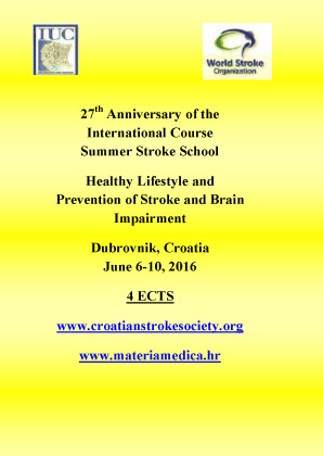 27th Anniversary of the International Course  Summer Stroke School  Healthy Lifestyle and Prevention of Stroke and Brain Impairment  Dubrovnik, Croatia  June 6-10, 2016